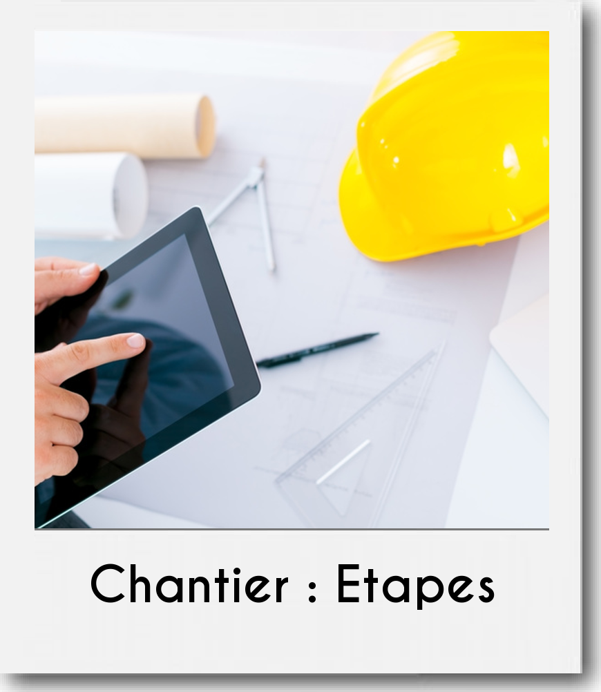 polaroid etapes chantiers